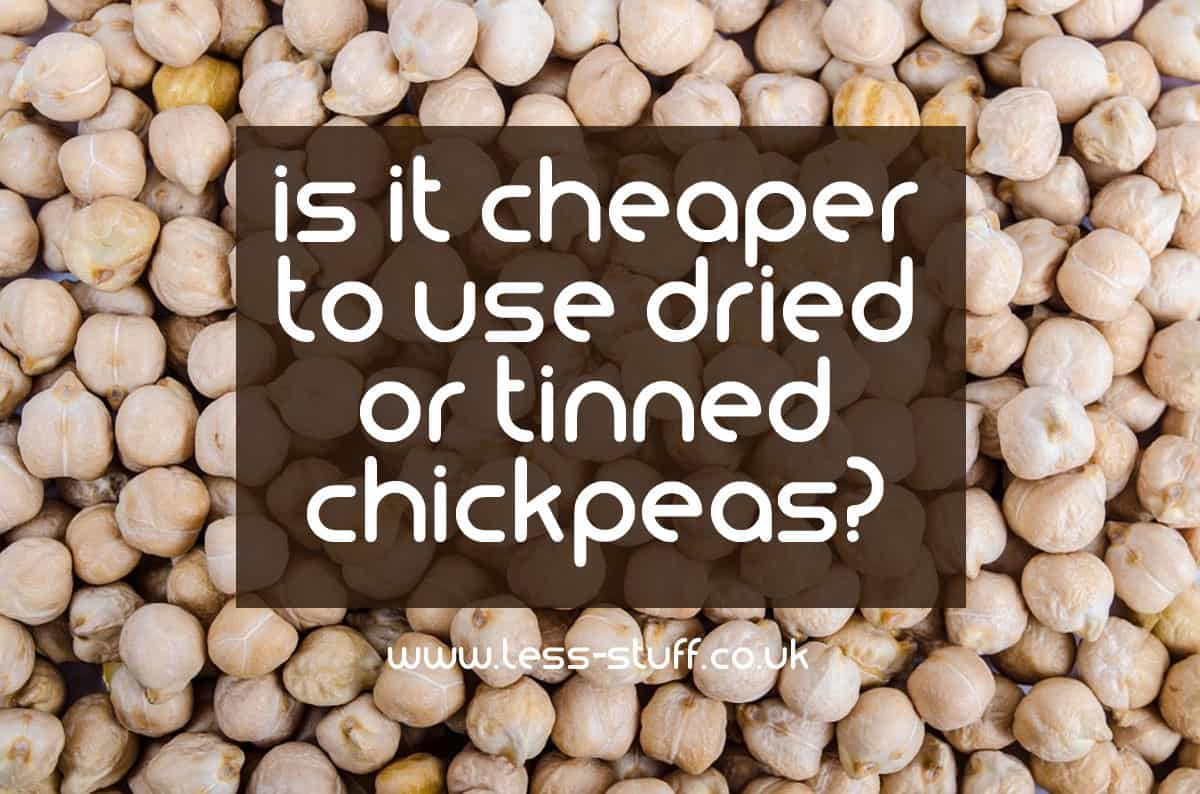 Is it cheaper to use dried or tinned chickpeas?