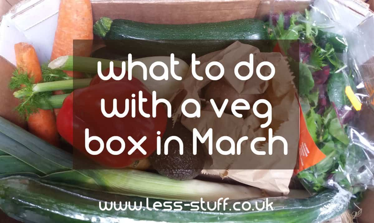 What to do with a veg box in march